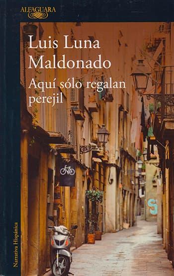 Aquí sólo regalan perejil / Luis Luna Maldonado