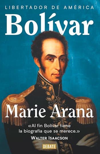 Simón Bolívar / Marie Arana