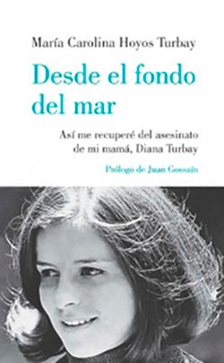 Desde el fondo del mar - María Carolina Hoyos Turbay