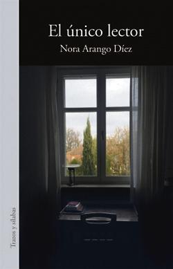El único lector de Nora Arango Díez