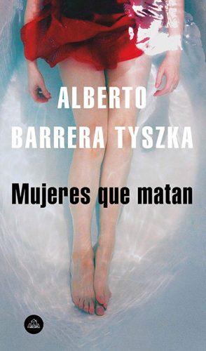 Mujeres que matan - Alberto Barrera Tyszka