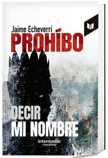 Prohíbo decir mi nombre - Jaime Echeverri