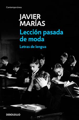 Javier Marías - Lección pasada de moda