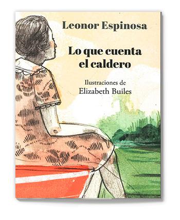Lo que cuenta el caldero - Leonor Espinosa