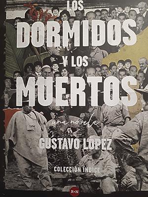 Los dormidos y los muertos - Gustavo López