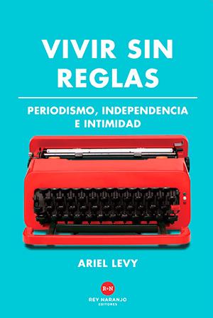 Ariel Levy - Vivir sin reglas